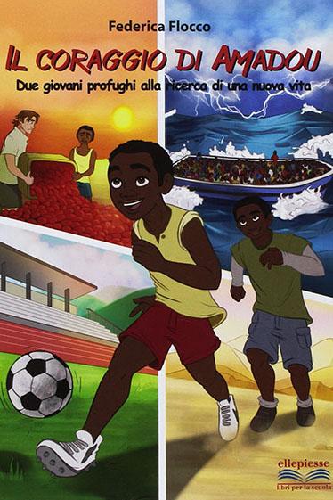 Il coraggio di Amadou - Libri - IoCiSto Libreria