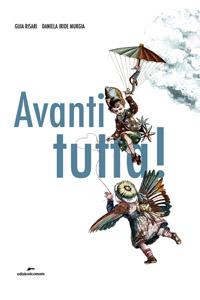 Avanti tutta! di Guia Risari & Daniela Iride Murgia - IoCiSto Libreria